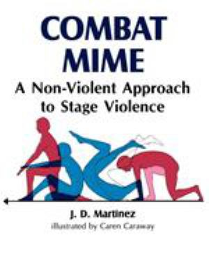 Combat Mime: A Non-Violent Approch to Stage Violence 9780882298092