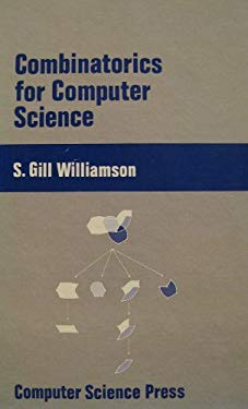 Combinatorics for Computer Science (Computers and math series) by Williamson, S. Gill (1985) Hardcover