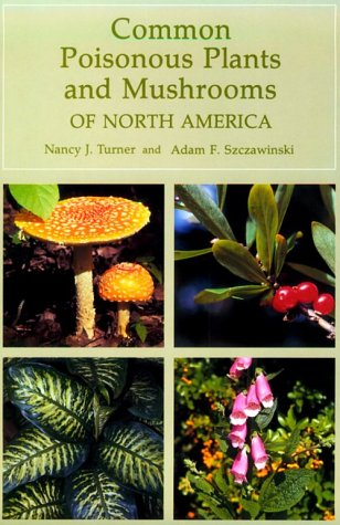 Common Poisonous Plants and Mushrooms of North America 9780881923124