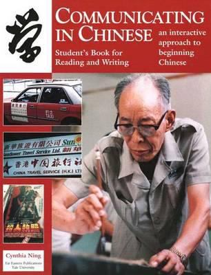 Communicating in Chinese: Reading and Writing: Student's Book for Reading and Writing 9780887101786