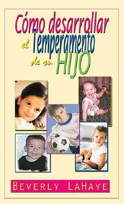 Como Desarrollar El Temperamento de Su Hijo 9780881130362