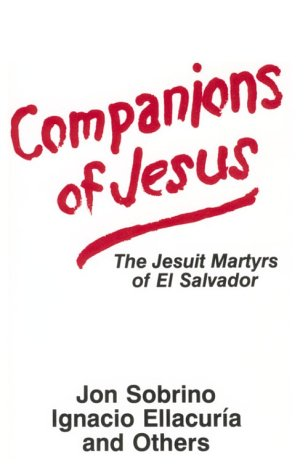 Companions of Jesus: The Jesuit Martyrs of El Salvador 9780883446997