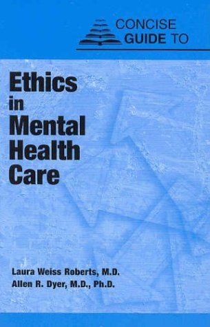 Concise Guide to Ethics in Mental Health Care 9780880489447