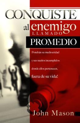 Conquiste a Un Enemigo Llamado Promedio 9780881138573