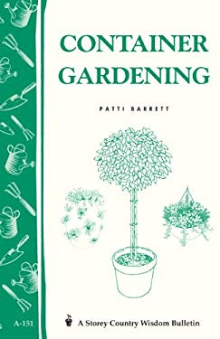 Container Gardening: Storey Country Wisdom Bulletin A-151 9780882663449