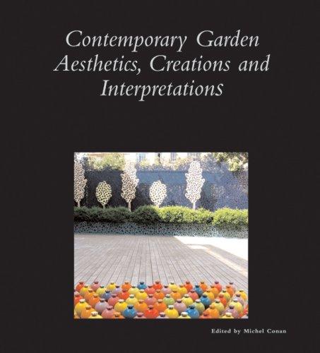 Contemporary Garden Aesthetics, Creations and Interpretations 9780884023258