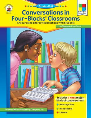 Conversations in Four-Blocks Classrooms, Grades K - 6: Encouraging Literacy Interactions with Students 9780887242489