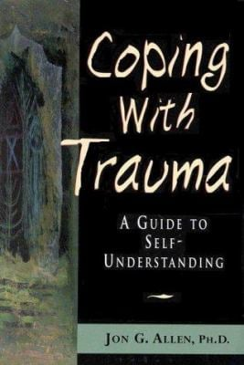 Coping with Trauma: A Guide to Self-Understanding 9780880489966