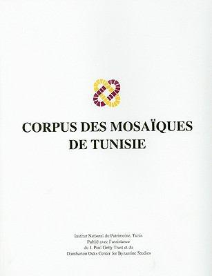Corpus Des Mosaiques de Tunisie, Volume IV: Karthago/Carthage Fascicule 1 9780884023838