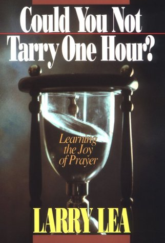 Could You Not Tarry: Learning the Joy of Prayer 9780884192107