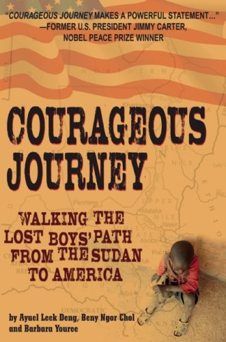 Courageous Journey: Walking the Lost Boys' Path from the Sudan to America 9780882823348