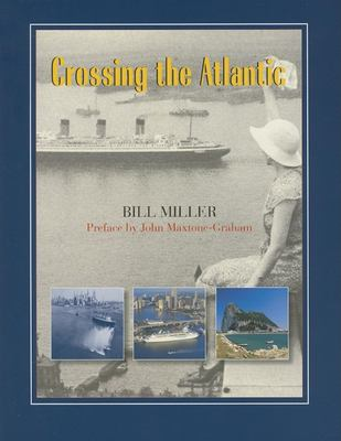 Crossing the Atlantic: The Romance of Transoceanic Cruising 9780882406619