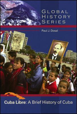 Cuba Libre: A Brief History of Cuba 9780882952468