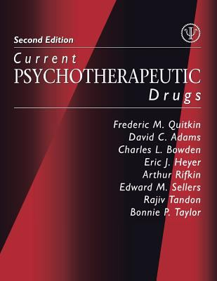 Current Psychotherapeutic Drugs, Second Edition 9780880489942