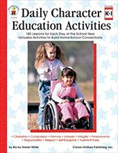 Daily Character Education Activities, Grades K - 1: 180 Lessons for Each Day of the School Year