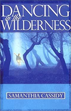 Dancing in the Wilderness 9780884199595