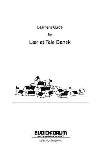 Danish Laer at Tale Dansk Learner's Guide 9780884321279