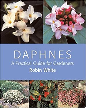 Daphnes: A Practical Guide for Gardeners 9780881927528