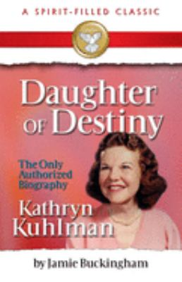 Daughter of Destiny: The Only Authorized Biography