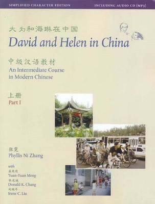 David and Helen in China: Simplified Character Edition: An Intermediate Course in Modern Chinese (in Two Parts with Audio CD)