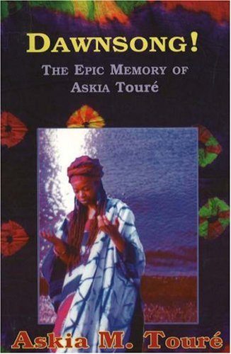 Dawnsong! Dawnsong! Dawnsong!: The Epic Memory of Askia Toure the Epic Memory of Askia Toure the Epic Memory of Askia Toure 9780883782095