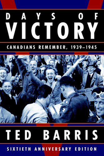 Days of Victory: Canadians Remember, 1939-1945 9780887621758