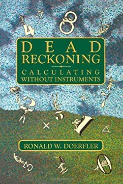 Dead Reckoning: Calculating Without Instruments 9780884150879