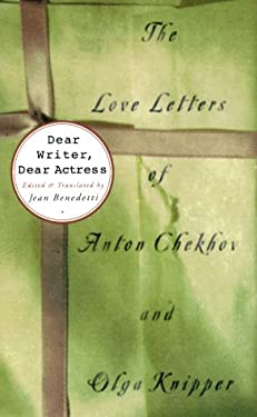 Dear Writer, Dear Actress: The Love Letters of Anton Chekhov and Olga Knipper 9780880015509