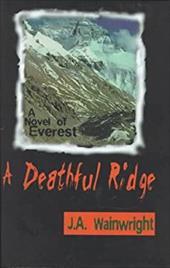 Deathful Ridge: A Novel of Everest 3994824