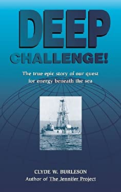 Deep Challenge: Our Quest for Energy Beneath the Sea 9780884152194
