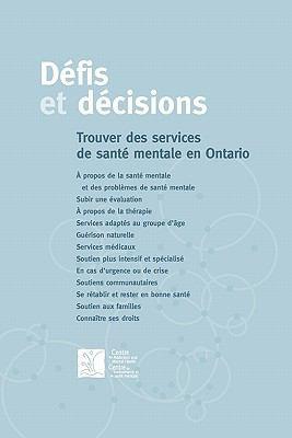 Defis Et Decisions: Trouver Des Services de Sante Mentale En Ontario 9780888684493