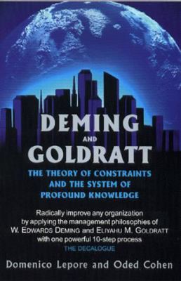 Deming and Goldratt: The Theory of Constraints and the System of Profound Knowledge 9780884271635