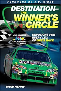 Destination -- The Winner's Circle: Devotions for Every Leg of Life's Race 9780882705293