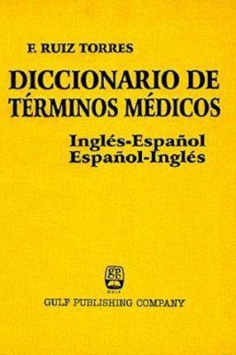 Diccionario de Terminos Medicos: Ingles-Espanol, Espanol-Ingles = Dictionary of Medical Terms 9780884152989