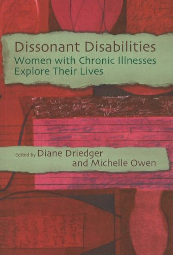 Dissonant Disabilities: Women with Chronic Illnesses Explore Their Lives 9780889614642