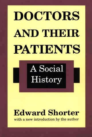 Doctors and Their Patients: A Social History 9780887388712