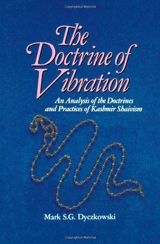 Doctrine of Vibration: An Analysis of the Doctrines and Practices Associated with Kashmir Shaivism 9780887064326