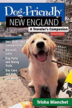 Dog-Friendly New England: A Traveler's Companion 9780881506914