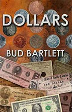 Dollars: A Fascinating Account Og How Bills and Coins-Dollars in Particular-Can Be Far More Than Legal Tender 9780881001440