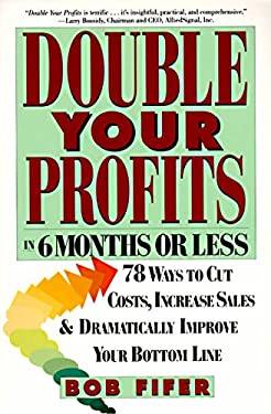 Double Your Profits: In Six Months or Less 9780887307409
