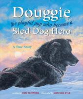 Douggie: The Playful Pup Who Became a Sled Dog Hero