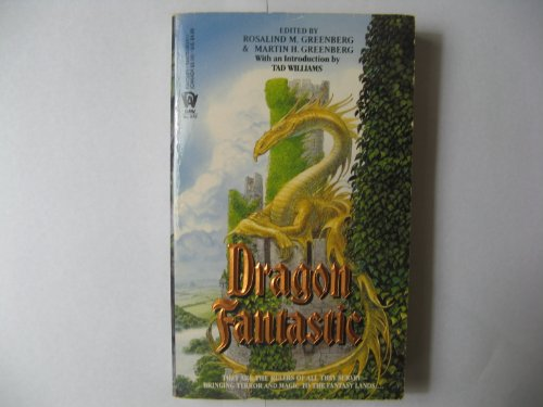 Dragon Fantastic - Greenberg, Rosalind M. / Greenberg, Martin Harry / Williams, Tad
