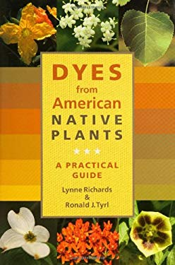 Dyes from American Native Plants: A Practical Guide 9780881926682