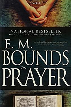 E. M. Bounds on Prayer 9780883684160