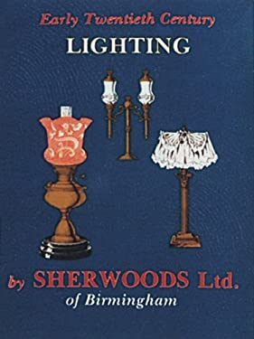 Early Twentieth Century Lighting by Sherwoods Ltd. of Birmingham 9780887401817
