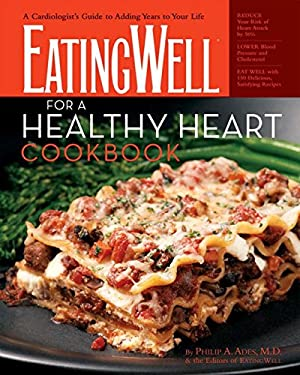 EatingWell for a Healthy Heart Cookbook: A Cardiologist's Guide to Adding Years to Your Life 9780881507249