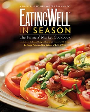 EatingWell in Season: A Farmers' Market Cookbook 9780881508567