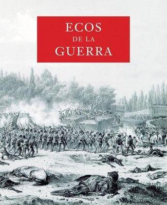 Ecos de La Guerra: Echoes of the Mexican-American War, Spanish-Language Edition 9780888996046