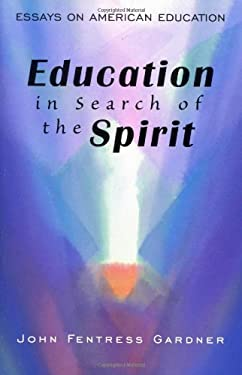 Education in Search of the Spirit 9780880104395