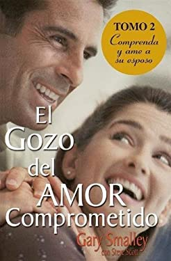 El Gozo del Amor Comprometido: Tomo 2 9780881130843